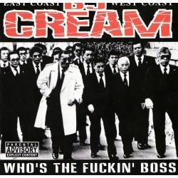 CD Mixtape DJ CREAM Who's The Fuckin' Boss